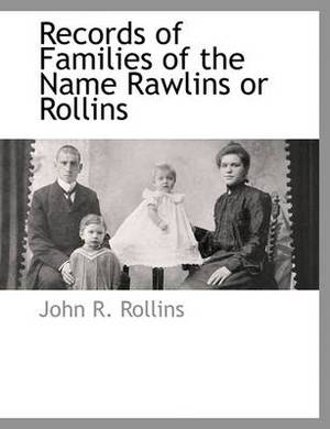 Records of Families of the Name Rawlins or Rollins