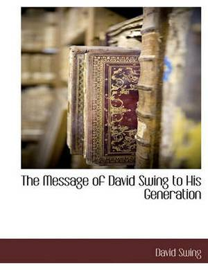 The Message of David Swing to His Generation