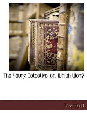 The Young Detective, Or, Which Won?
