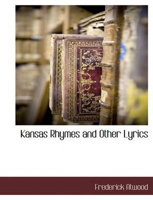 Kansas Rhymes and Other Lyrics
