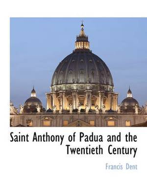 Saint Anthony of Padua and the Twentieth Century