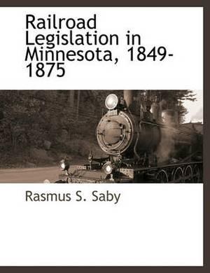 Railroad Legislation in Minnesota, 1849-1875