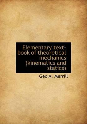 Elementary Text-Book of Theoretical Mechanics (Kinematics and Statics)