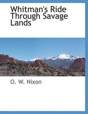Whitman's Ride Through Savage Lands