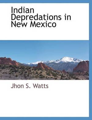 Indian Depredations in New Mexico