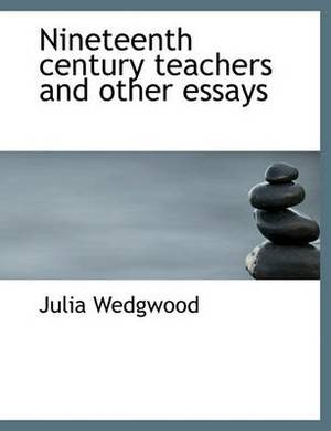 Nineteenth Century Teachers and Other Essays