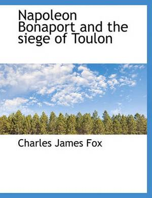 Napoleon Bonaport and the Siege of Toulon