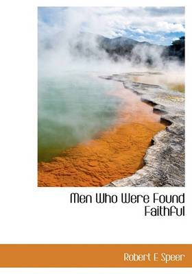 Men Who Were Found Faithful