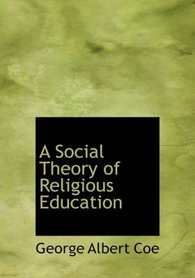 A Social Theory of Religious Education