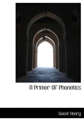 A Primer of Phonetics