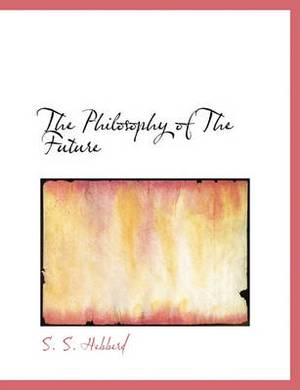 The Philosophy of the Future