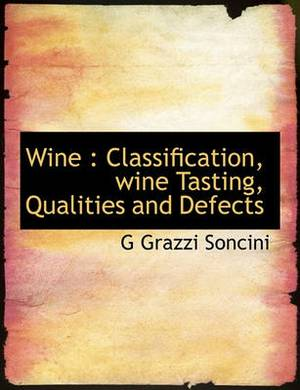 Wine: Classification, Wine Tasting, Qualities and Defects