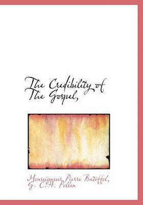 The Credibility of the Gospel,