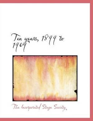 Ten Years, 1899 to 1909