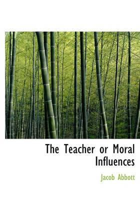 The Teacher or Moral Influences