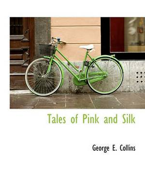 Tales of Pink and Silk