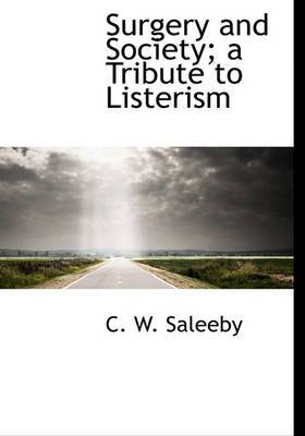 Surgery and Society; A Tribute to Listerism