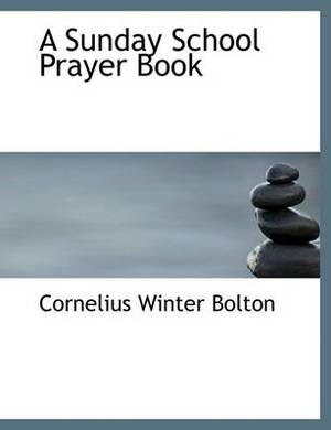 A Sunday School Prayer Book
