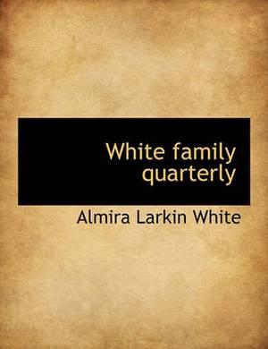 White Family Quarterly