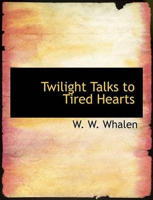 Twilight Talks to Tired Hearts