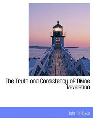 The Truth and Consistency of Divine Revelation