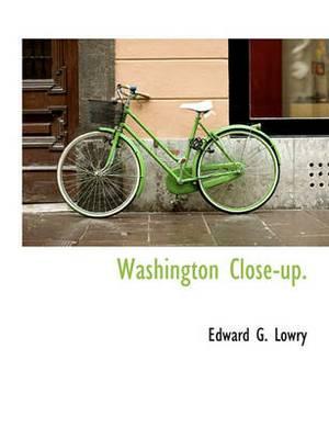 Washington Close-Up.