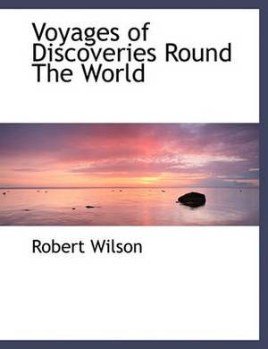 Voyages of Discoveries Round the World