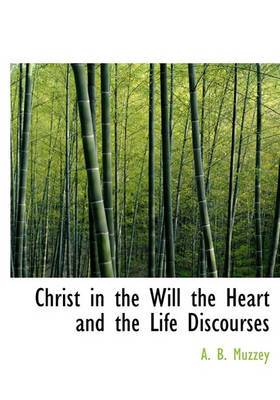 Christ in the Will the Heart and the Life Discourses