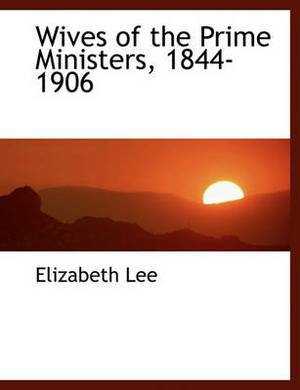 Wives of the Prime Ministers, 1844-1906