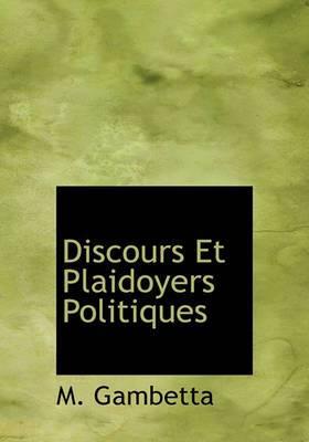 Discours Et Plaidoyers Politiques