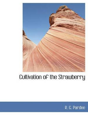 Cultivation of the Strawberry
