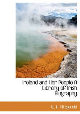 Ireland and Her People a Library of Irish Biography