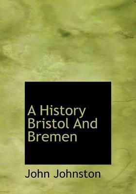 A History Bristol and Bremen