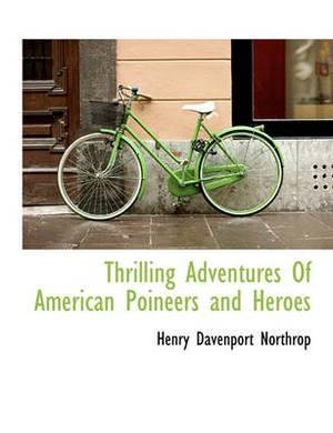 Thrilling Adventures of American Poineers and Heroes