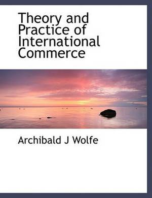 Theory and Practice of International Commerce