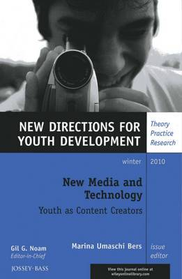 New Media and Technology: New Directions for Youth Development