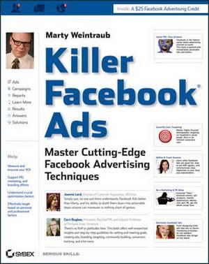 Killer Facebook Ads: Master Cutting-edge Facebook Advertising Techniques