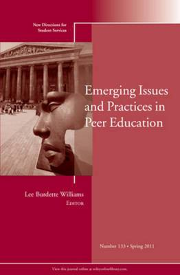 Emerging Issues and Practices in Peer Education: New Directions for Student Services: Spring 2011