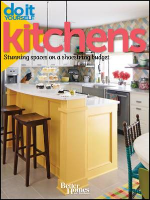 Do It Yourself - Kitchens: Stunning Spaces on a Shoestring Budget
