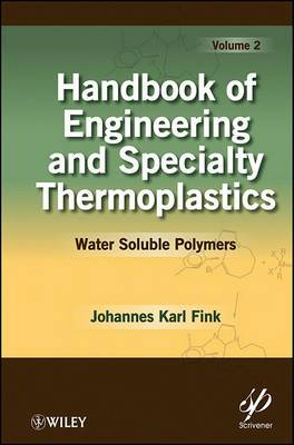 Handbook of Engineering and Specialty Thermoplastics: Water Soluble Polymers: v. 2