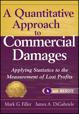 A Quantitative Approach to Commercial Damages: Applying Statistics to the Measurement of Lost Profits + Website