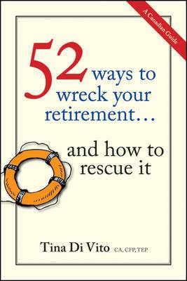 52 Ways to Wreck Your Retirement: and How to Rescue it