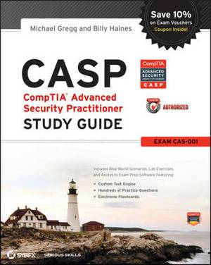 CASP CompTIA Advanced Security Practitioner Study Guide: (Exam CAS-001)