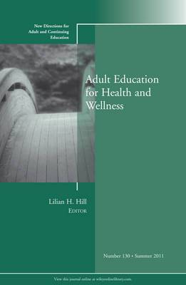Adult Education for Health and Wellness: New Directions for Adult and Continuing Education: 2011