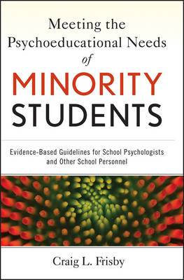 Meeting the Psychoeducational Needs of Minority Students: Evidence-Based Guidelines for School Psychologists and Other School Personnel