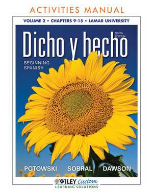 Dicho y Hecho Activities Manual: Chapters 9-15, Lamar University, Volume 2: Beginning Spanish