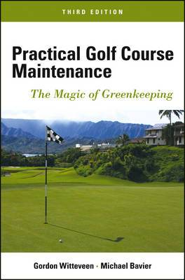 Practical Golf Course Maintenance: The Magic of Greenkeeping