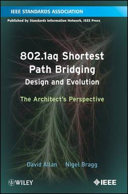802.1aq Shortest Path Bridging Design and Evolution: The Architect's Perspective