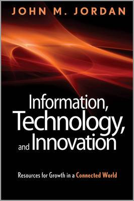 Information, Technology, and Innovation: Resources for Growth in a Connected World