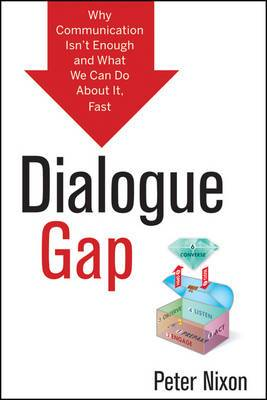 The Dialogue Gap: Why Communication Isn't Enough and What We Can Do About It, Fast